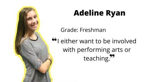 "Adeline Ryan on her plans for the future: ""I either want to be involved with performing arts or teaching."""