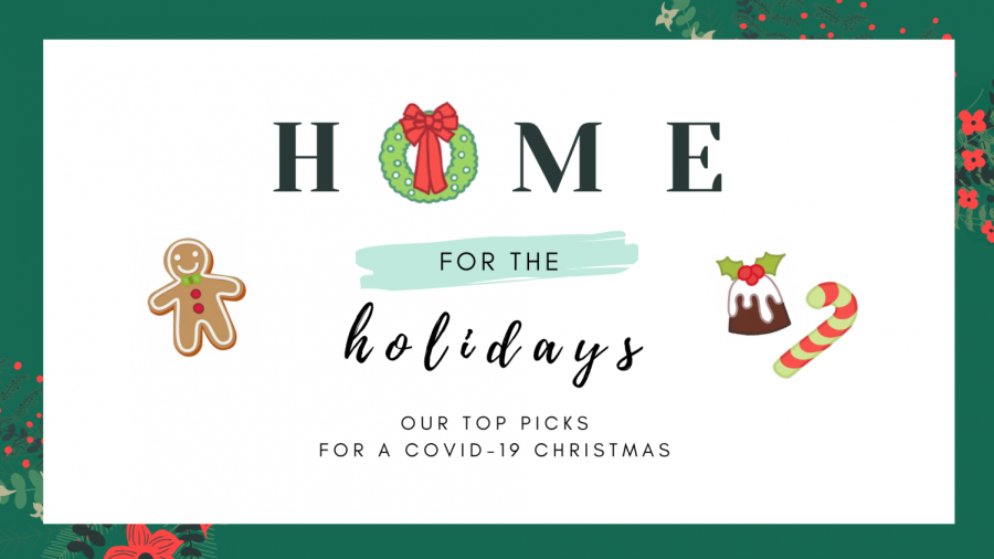 Home for the holidays: Our top picks for a COVID-19 Christmas