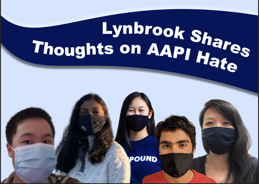 Lynbrook staff and students react to the recent rise in hate crimes against the AAPI community.
